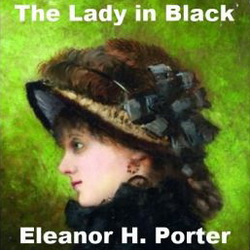 Eleanor H. Porter - The Lady in Black