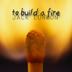 Jack London - To Build a Fire