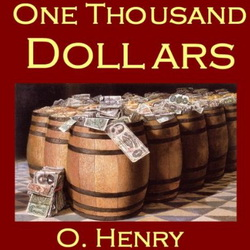 O. Henry - One Thousand Dollars