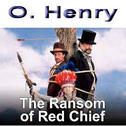 O. Henry - The Ransom of Red Chief