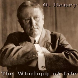O. Henry - The Whirligig of Life